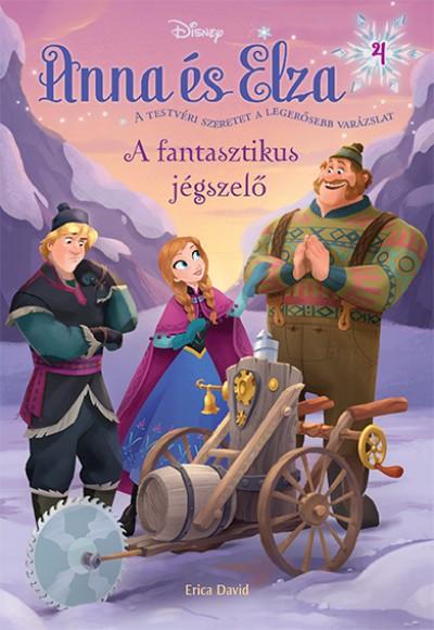 Erica David - Jégvarázs - Anna és Elza 4. - A fantasztikus jégszelő