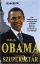 Bokor Pál - Barack Obama szupersztár