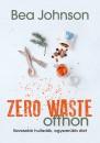 Bea Johnson - Zero Waste otthon