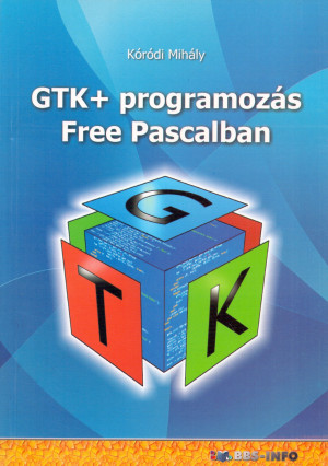 K�r�di Mih�ly - GTK + programoz�s Free Pascalban