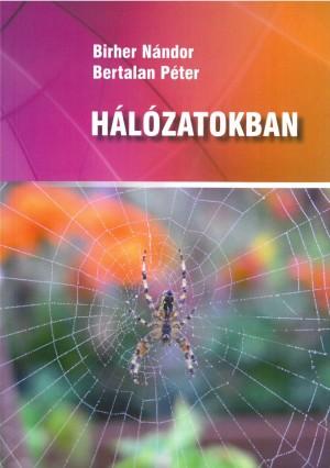 Bertalan P�ter - Birher N�ndor - H�l�zatokban