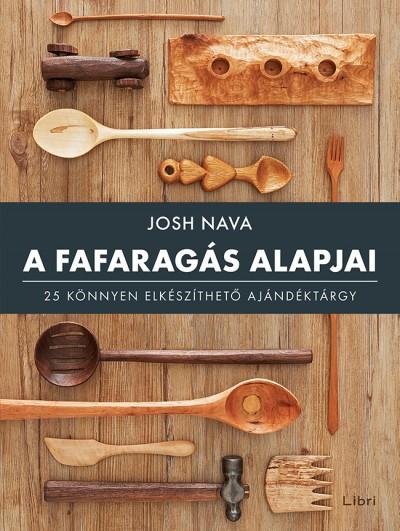 Josh Nava - A fafaragás alapjai