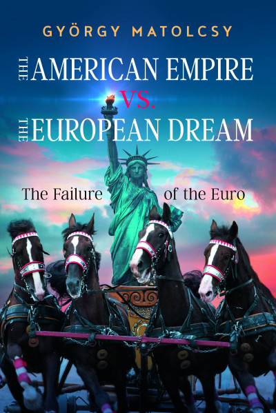 Matolcsy György - The American Empire VS. The European Dream