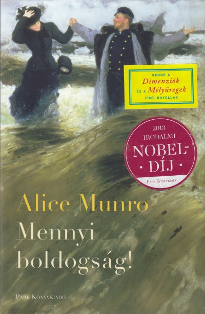 Alice Munro - Mennyi boldogs�g!