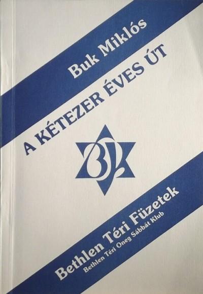 Buk Miklós - A kétezer éves út