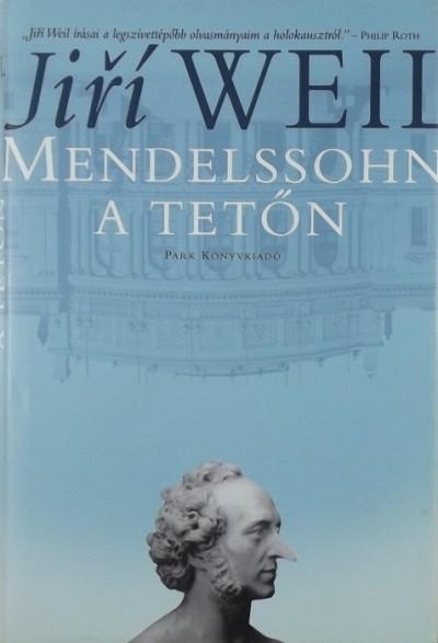 Jiří Weil - Mendelssohn a tetőn