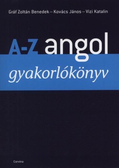 Gráf Zoltán Benedek - Kovács János - Vizi Katalin - A-Z angol - Gyakorlókönyv