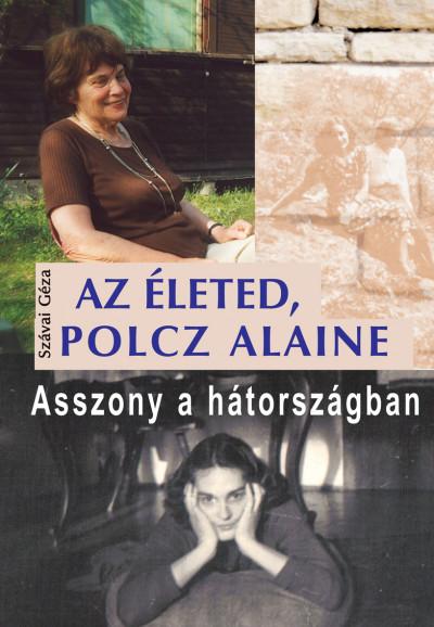 Szávai Géza - Az életed, Polcz Alaine