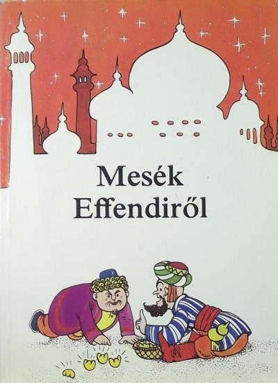 - Mesék Effendiről