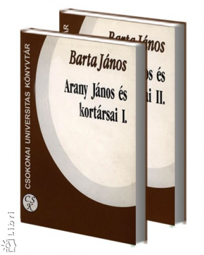 Barta János - Arany János és kortársai I-II.