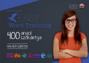 Fab�k �gnes - Easy Word Training - 400 angol sz�k�rtya - Halad� szinten