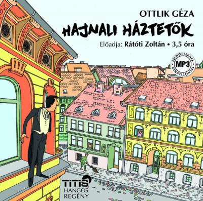 Ottlik Géza - Fekete Ernő - Hajnali háztetők - Hangoskönyv