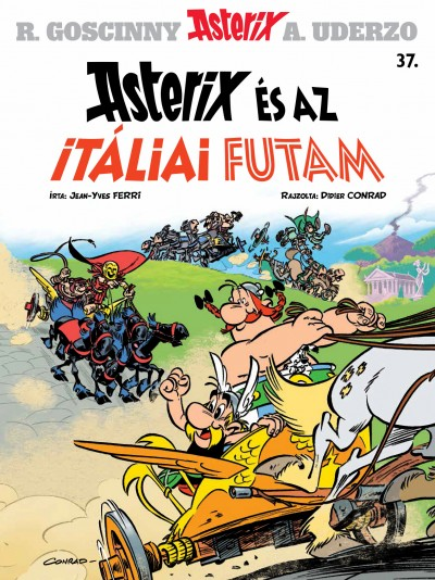 Didier Conrad - Jean-Yves Ferri - Asterix 37. - Asterix és az itáliai futam