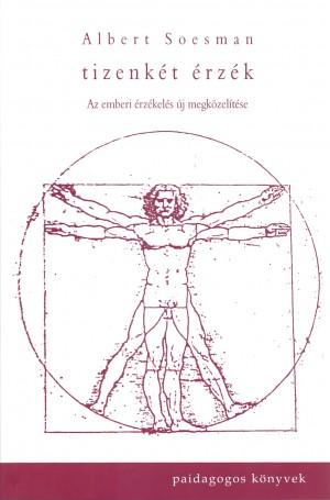 Albert Soesman - Tizenkét érzék - Az emberi érzékelés új megközelítése