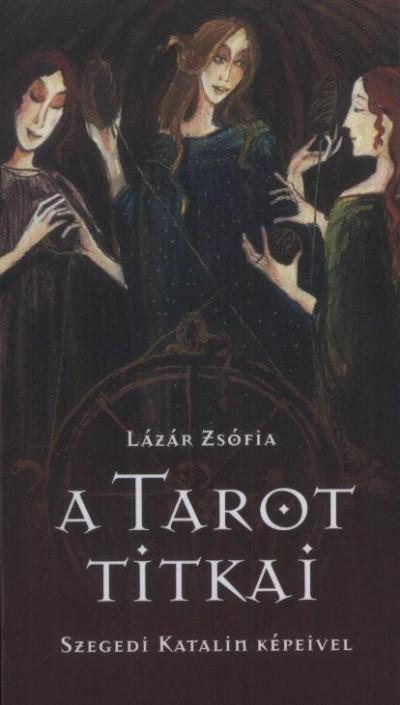 Lázár Zsófia - A Tarot titkai