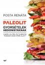 Posta Renáta - Paleolit gyorsételek hedonistáknak