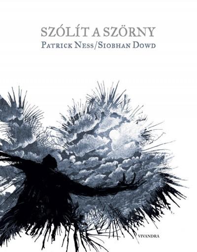 Siobhan Dowd - Patrick Ness - Szólít a szörny