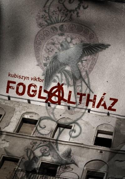 Kubiszyn Viktor - K. Kabai Lóránt  (Szerk.) - Foglaltház