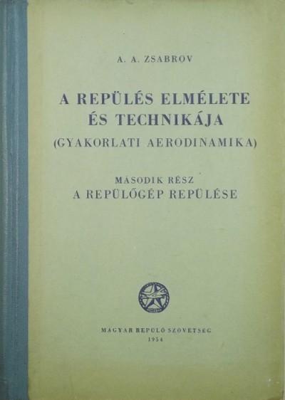 A. A. Zsabrov - A repülés elmélete és technikája II.