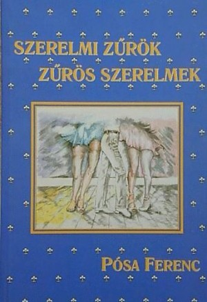 P�sa Ferenc - Szerelmi z�r�k, z�r�s szerelmek