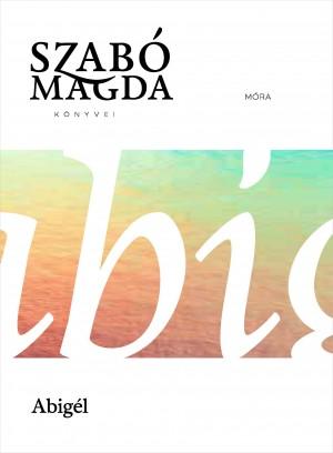 Szab� Magda - Abig�l