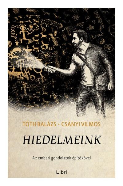 Csányi Vilmos - Tóth Balázs - Hiedelmeink