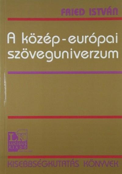 Fried István - A közép-európai szöveguniverzum