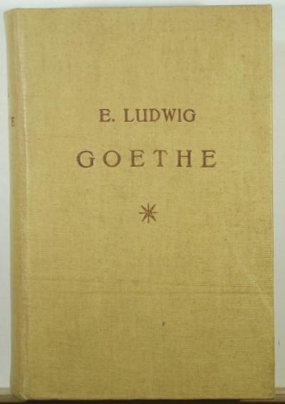 Ludwig Emil - Goethe - Egy ember élete