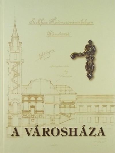 Kovács István - Kruzslicz István Gábor - Nagy Imre - Szigeti János - A Városháza