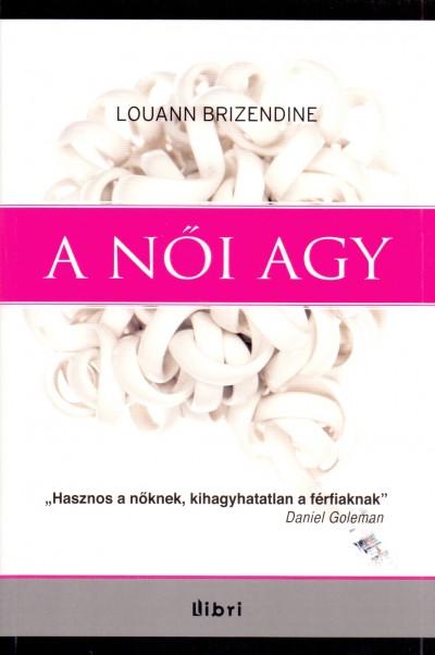 Louanne Brizendine - A női agy