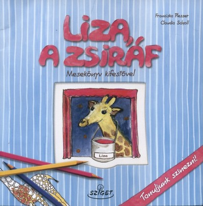 Franciska Plesser - Scholl Claudia - Liza, a zsiráf